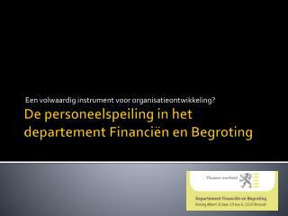 De  personeelspeiling  in het departement Financiën en Begroting