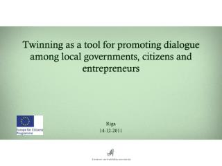 Twinning as a tool for promoting dialogue among local governments, citizens and entrepreneurs
