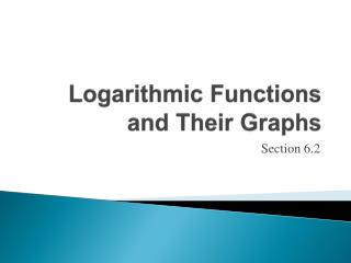 Logarithmic Functions and Their Graphs