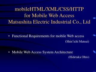 mobileHTML/XML/CSS/HTTP for Mobile Web Access Matsushita Electric Industrial Co., Ltd
