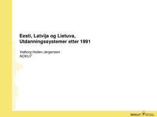 Eesti, Latvija og Lietuva,  Utdanningssystemer etter 1991
