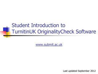 Student Introduction to  TurnitinUK OriginalityCheck  Software