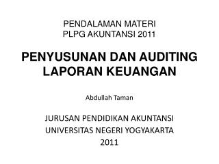 PENDALAMAN MATERI PLPG AKUNTANSI 2011 PENYUSUNAN DAN AUDITING LAPORAN KEUANGAN