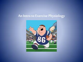 An Intro to Exercise Physiology