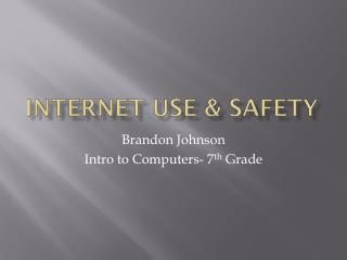 Internet use & safety
