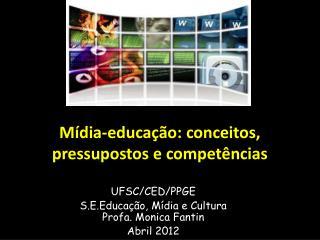 Mídia-educação: conceitos, pressupostos e competências