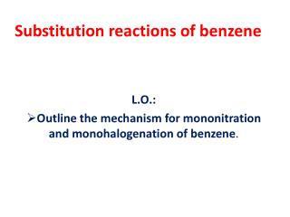 Substitution reactions of benzene