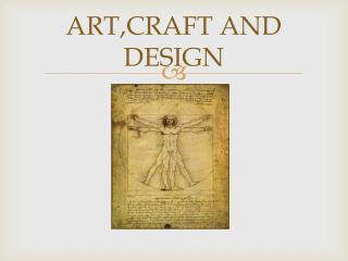 ART,CRAFT AND DESIGN