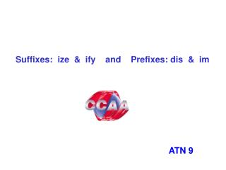 Suffixes:  ize  &  ify    and    Prefixes: dis  &  im