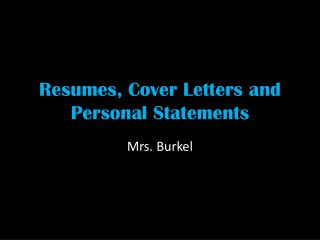 Resumes, Cover Letters and Personal Statements
