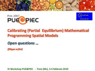 Calibrating (Partial  Equilibrium) Mathematical Programming Spatial Models Open questions …