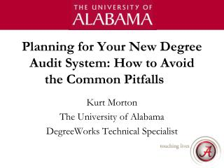 Planning  for Your New Degree Audit  System: How to Avoid the Common Pitfalls