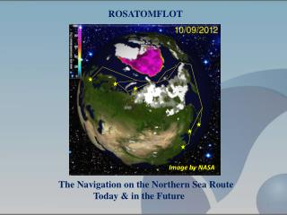 The Navigation on the Northern Sea Route Today & in the Future