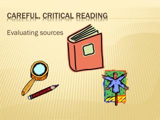 Careful, critical reading