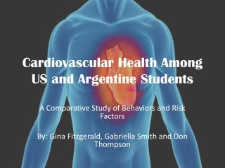 Cardiovascular Health Among US and Argentine Students