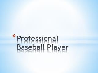 Professional Baseball Player