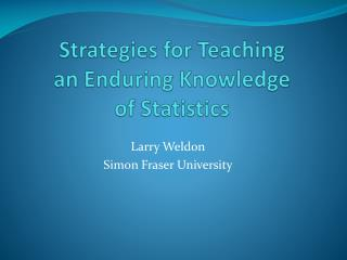 Strategies for Teaching an Enduring Knowledge of Statistics
