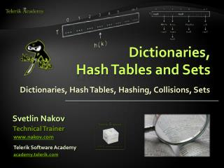 Dictionaries,  Hash  Tables and Sets