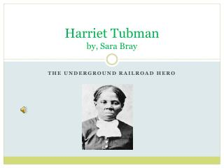 Harriet Tubman by, Sara Bray