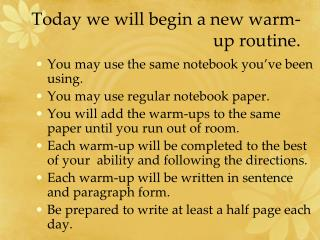 Today we will begin a new warm-up routine.
