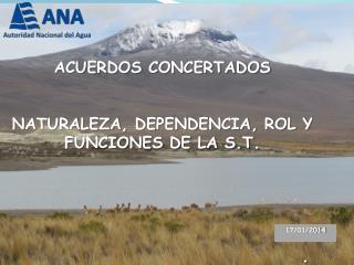 ACUERDOS CONCERTADOS NATURALEZA, DEPENDENCIA, ROL Y FUNCIONES DE LA S.T.