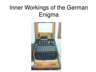 Inner Workings of the German Enigma