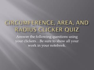 Circumference, Area, and Radius Clicker Quiz