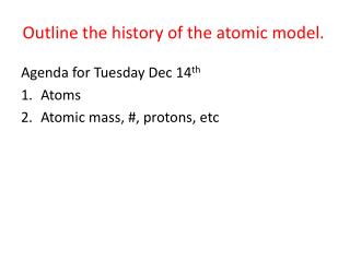 Outline the history of the atomic model.