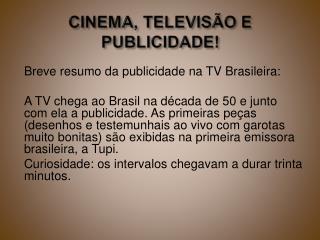 CINEMA, TELEVISÃO E PUBLICIDADE!