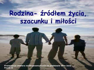 Rodzina- źródłem życia, szacunku i miłości