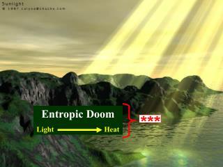 Entropic Doom  Light                           Heat