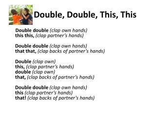 Double, Double, This, This
