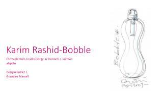 Karim Rashid-Bobble