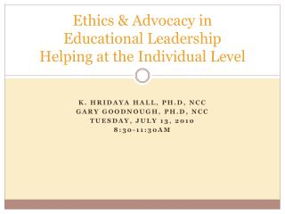 Ethics & Advocacy in  Educational Leadership Helping at the Individual Level