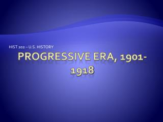 Progressive Era, 1901-1918