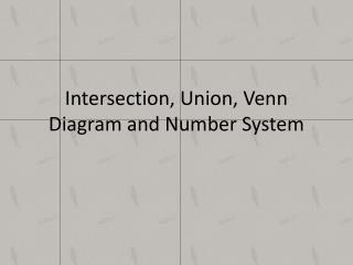 Intersection, Union, Venn Diagram and Number System
