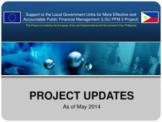 PROJECT UPDATES As of May 2014