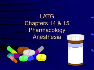 LATG Chapters 14  15 Pharmacology Anesthesia