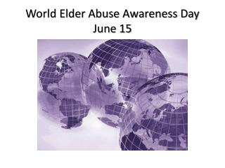 World Elder Abuse Awareness Day June 15
