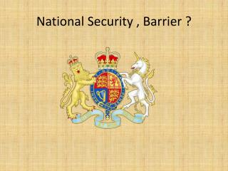 National Security , Barrier ?