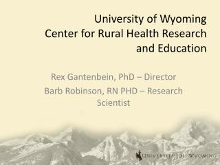 University of Wyoming  Center  for Rural Health Research and  Education