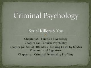 Criminal Psychology Serial Killers &  You