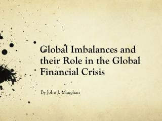 Global Imbalances and their Role in the Global Financial Crisis