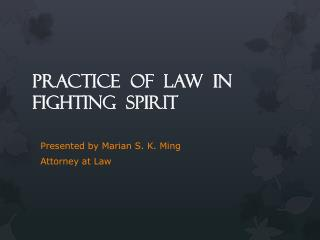 Practice  of  Law  in  Fighting  Spirit