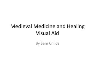 Medieval  Medicine and  Healing Visual Aid
