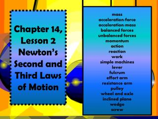 Chapter 14, Lesson  2 Newton's  Second and Third  Laws  of Motion
