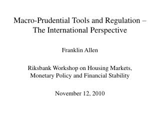 Macro-Prudential Tools and Regulation – The International Perspective