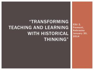 """Transforming Teaching and Learning with Historical Thinking"""