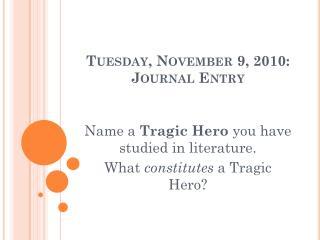 Tuesday, November 9, 2010: Journal Entry