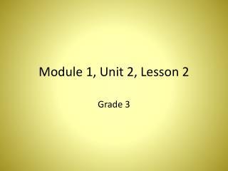 Module 1, Unit 2, Lesson 2
